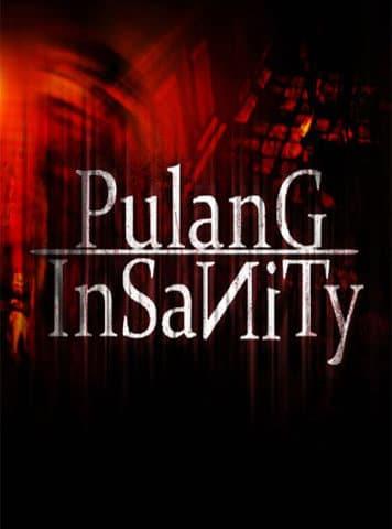 Pulang : Insanity